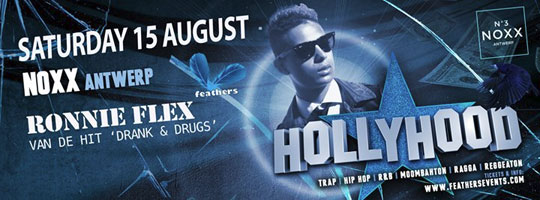 RONNIE FLEX Live Noxx Antwerp! HOLLYHOOD | Noxx - 15/08/2015