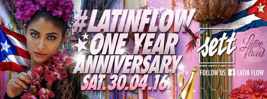 LATIN FLOW 1st ANNIVERSARY | Sett Club - 30/04/2016