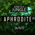 STRICTLY JUNGLE present APHRODITE