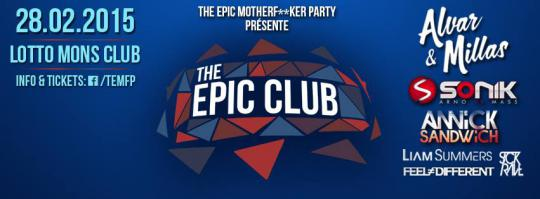The Epic Motherf••ker Party : The Epic Club - 28/02/2015